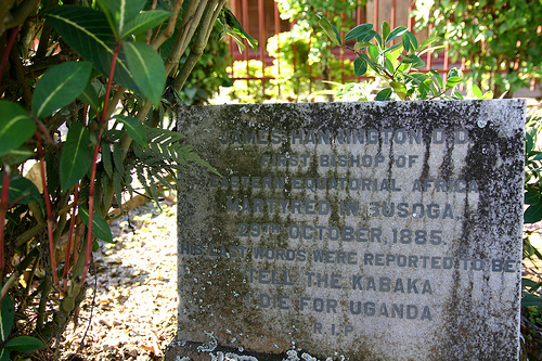 "Hannington's grave. His last words were, """"Go tell your master (the king) that I have purchased the road to Uganda with my blood."" Indeed he did; there are now institutions in his honor all over East Africa. (source unknown)"