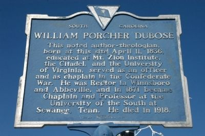 DuBose historical marker in Winnsboro, South Carolina, USA, where he was rector for a time. He was later a theology professor at the University of the South, where he became known for his synthesis of the great movements in 19th century Anglicanism: the Oxford movement, F.D. Maurice's social gospel, German scholarship and popular evangelicalism.