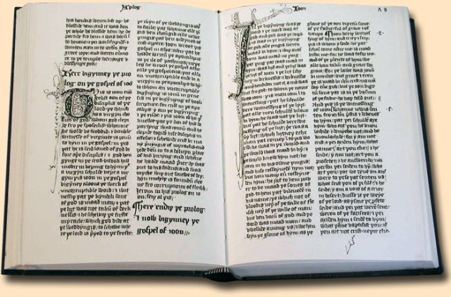 John Wyclif translated his Bible from the Latin Vulgate rather than the original Hebrew, Greek and Aramaic. It was the first Bible in English and reflects Wyclif's belief that people should have direct access to the Scriptures, unmediated by priests, just as they have direct access to God in prayer.