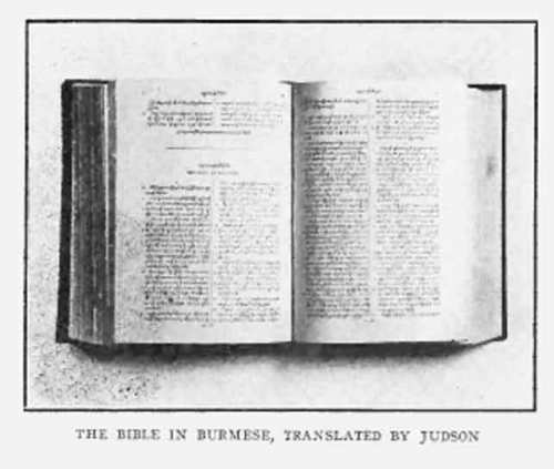 Adoniram Judson knew one of his first orders of business as a missionary was to obtain a printing press. He did, then labored over his Bible translation for decades, helped by his wife Ann. His earlier Burmese grammar book was the first volume ever published in that language, and his dictionary is still a standard reference.