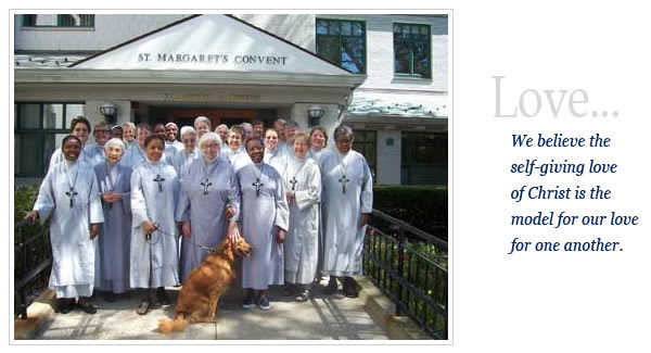 "The Society of St. Margaret, writes, ""We are an Episcopal Religious Order of women called to glorify God and proclaim the gospel of Jesus Christ through our worship and work, prayer and common life. Our commitment to God and to one another is expressed through vows of poverty, celibate chastity and obedience."""