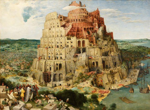 Pieter Bruegel the Elder, 1563: Building the Tower of Babel. Click to enlarge. (Kunsthistorisches Museum, Vienna)