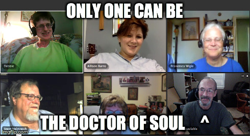 Clint Gilliland, lower right, serves as official Worship Leader during our daily webcasts. He's a former U.S. Navy hospital corpsman whom we have named the Doctor of Soul Medicine.