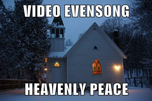 VideoEvensongHeavenlyPeace