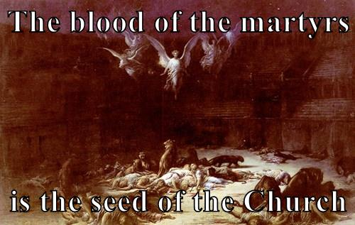 The Christian Martyrs by Gustave Doré; quotation by Tertullian, in Apologeticus