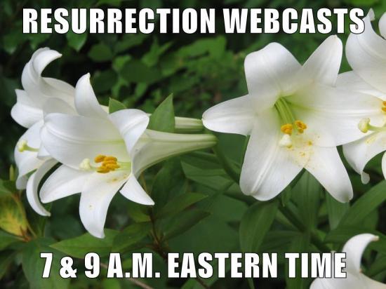 Resurrection Webcasts