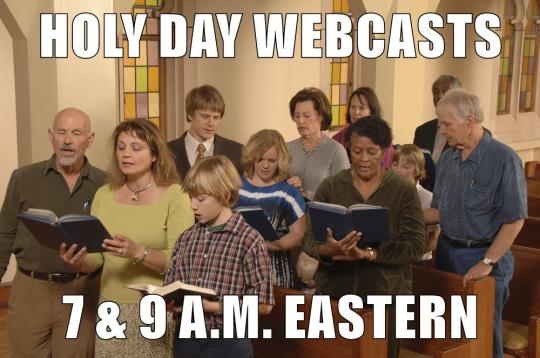 Holy Day Webcasts
