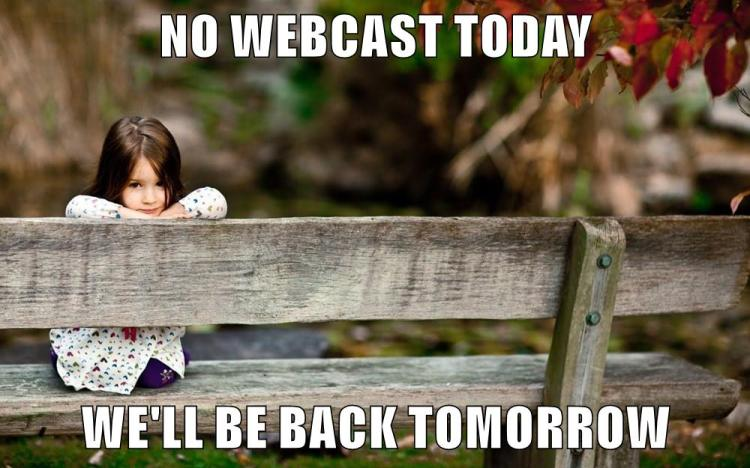 No Webcast Today.SadGirl