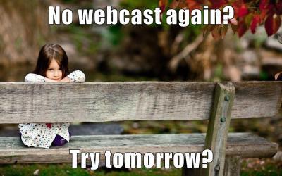 No Webcast Again?