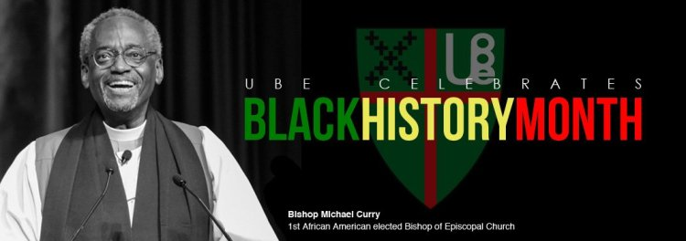 "(They meant to say the first African-American *Presiding* Bishop,"") but Michael Curry is Black History, all right – and so is the Union of Black Episcopalians. Joy!"